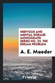 Nervous and Mental Disease Monograph Series No. 22. the Dream Problem by A E Maeder image