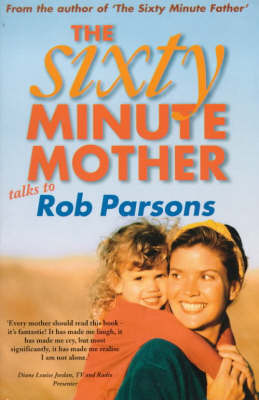 The Sixty Minute Mother by Rob Parsons image