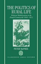 The Politics of Rural Life by Peter McPhee image