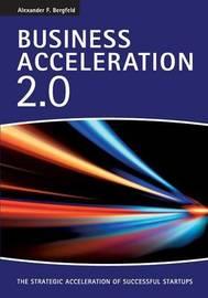 Business Acceleration 2.0 by Alexander F Bergfeld