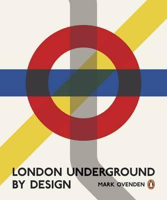London Underground By Design by Mark Ovenden