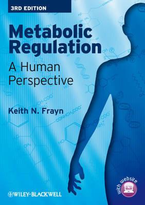 Metabolic Regulation by Keith N. Frayn