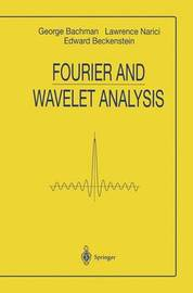 Fourier and Wavelet Analysis by George Bachmann