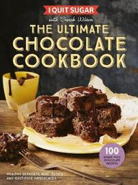 I Quit Sugar: The Ultimate Chocolate Cookbook by Sarah Wilson image