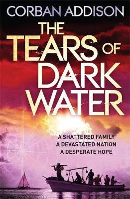 The Tears of Dark Water by Corban Addison