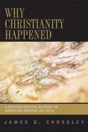 Why Christianity Happened by James G Crossley