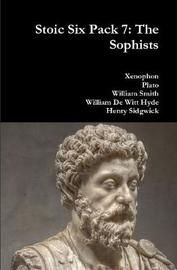 Stoic Six Pack 7: the Sophists by . Xenophon