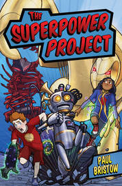 The Superpower Project by Paul Bristow