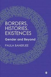 Borders, Histories, Existences by Paula Banerjee image