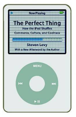 The Perfect Thing by Steven Levy image