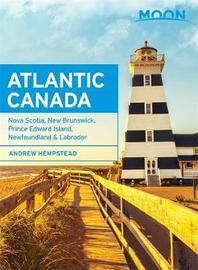 Moon Atlantic Canada (Eighth Edition) by Andrew Hempstead
