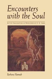 Encounters with the Soul by Barbara Hannah