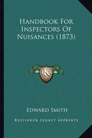 Handbook for Inspectors of Nuisances (1873) by Professor Edward Smith