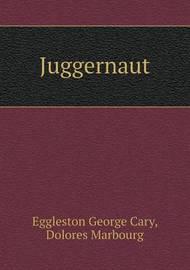 Juggernaut by Dolores Marbourg