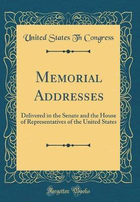 Memorial Addresses by United States Th Congress