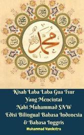 Kisah Laba Laba Gua Tsur Yang Mencintai Nabi Muhammad Saw Edisi Bilingual Bahasa Indonesia & Bahasa Inggris by Muhammad Vandestra image