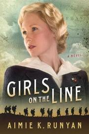Girls on the Line by Aimie K Runyan