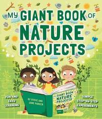 My Giant Book of Nature Projects by Steve Parker