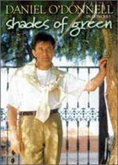 Daniel O'Donnell - Shades Of Green on DVD