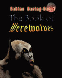 The Book of Werewolves by (Sabine Baring-Gould