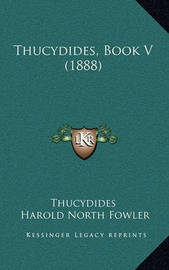Thucydides, Book V (1888) by . Thucydides