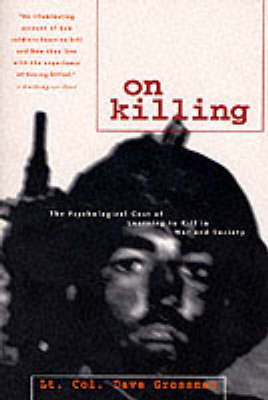 On Killing: Psychological Cost of Learning to Kill by Dave Grossman