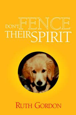 Don't Fence Their Spirit by Ruth Gordon
