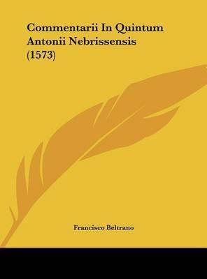 Commentarii in Quintum Antonii Nebrissensis (1573) by Francisco Beltrano