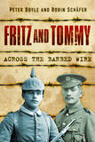 Fritz and Tommy: Across the Barbed Wire by Peter Doyle