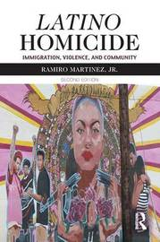 Latino Homicide by Ramiro Martinez, Jr.