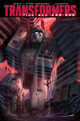 Transformers: Till All Are One, Vol. 2 by Mairghread Scott
