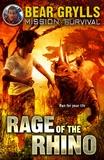 Rage of the Rhino by Bear Grylls