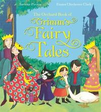 The Orchard Book of Grimm's Fairy Tales by Saviour Pirotta