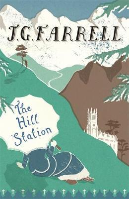The Hill Station by J.G. Farrell