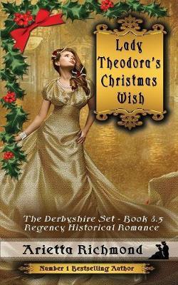 Lady Theodora's Christmas Wish by Arietta Richmond
