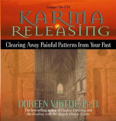 Karma Releasing: Clearing Away Painful Patterns from Your Past by Doreen Virtue image