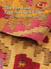The Peruvian Four-Selvaged Cloth by Elena Phipps
