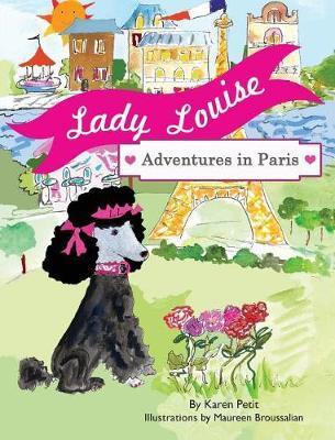 Lady Louise, Adventures in Paris by Karen Petit