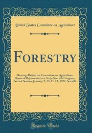 Forestry by United States Committee on Agriculture