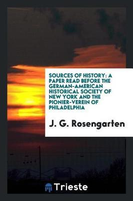 Sources of History by J. G. Rosengarten image