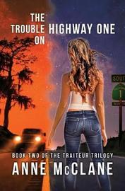 The Trouble on Highway One by Anne McClane