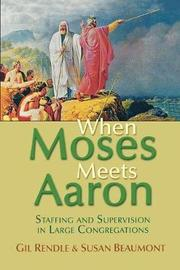When Moses Meets Aaron by Susanna Beaumont