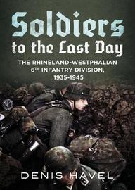 Soldiers to the Last Day by Denis Havel