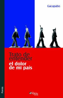 Trato De Entender El Dolor De Mi Pais by Gacapabo image