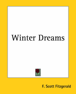 an analysis of the use of paradoxes in winter dreams by f scott fitzgerald