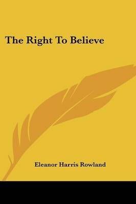 The Right to Believe by Eleanor Harris Rowland image