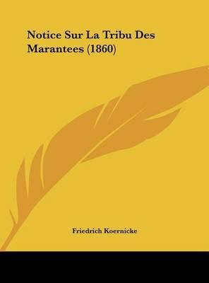 Notice Sur La Tribu Des Marantees (1860) by Friedrich Koernicke image