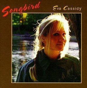 Songbird by Eva Cassidy