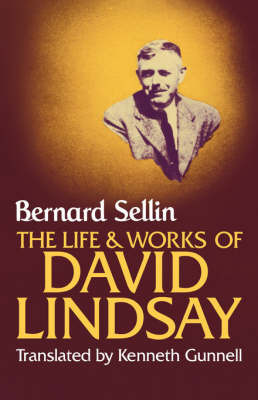 The Life and Works of David Lindsay by Bernard Sellin