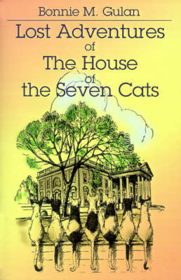 Lost Adventures of the House of the Seven Cats by Story Lady